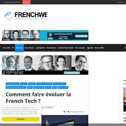 Comment faire évoluer la French Tech