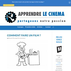 Comment faire un film ?