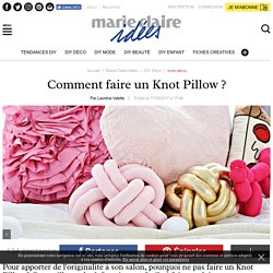 Comment faire un Knot Pillow ?