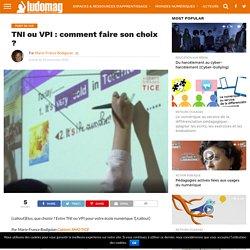 TNI ou VPI : comment faire son choix ? - Ludovia Magazine