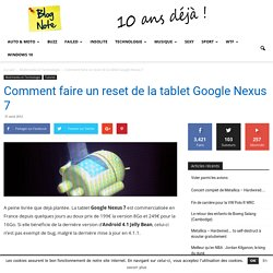 Comment faire un reset de la tablet Google Nexus 7