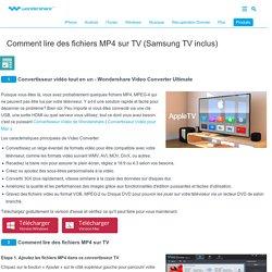 Comment lire des fichiers MP4 sur TV (Samsung TV inclus)