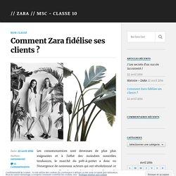 Comment Zara fidélise ses clients ? – // ZARA // MSC – Classe 10