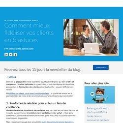 Comment mieux fidéliser vos clients en 6 astuces - Salesforce Blog France