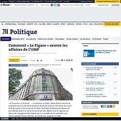 Comment « Le Figaro » couvre les affaires de l'UMP