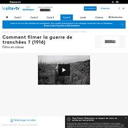 Comment filmer la guerre de tranchées? (1916)