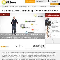 Comment fonctionne le système immunitaire ?