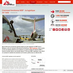 Comment fonctionne MSF : la logistique de l'aide