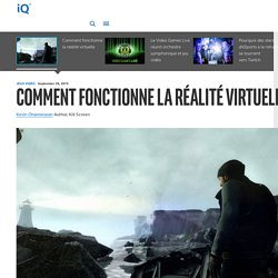 Comment fonctionne la réalité virtuelle - iQ France