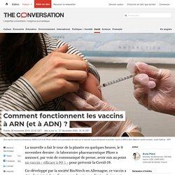 Comment fonctionnent les vaccins à ARN (et à ADN)?
