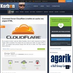 Comment forcer Cloudflare à mettre en cache vos pages HTML