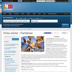 Comment devenir Forfaitiste - Fiche métier Tourisme / Voyage / Loisirs L4M