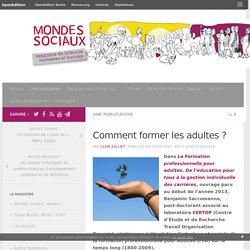Comment former les adultes ? – Mondes Sociaux