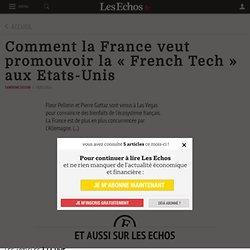 Comment la France veut promouvoir la « French Tech » aux Etats-Unis