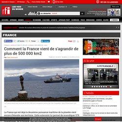 Comment la France vient de s'agrandir de plus de 500 000 km2