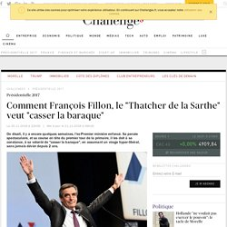 """Comment François Fillon, le """"Thatcher de la Sarthe"""", a réussi son pari"""
