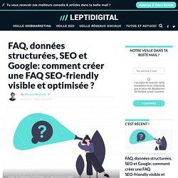 FAQ, SEO & Google : Comment Créer une FAQ SEO-friendly Visible et Optimisée ?