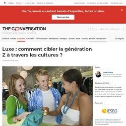 Luxe : comment cibler la génération Z à travers les cultures ?