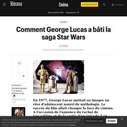 Comment George Lucas a bâti la saga Star Wars - Cinéma