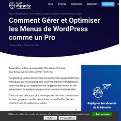 Comment Gérer les Menus de WordPress comme un Pro