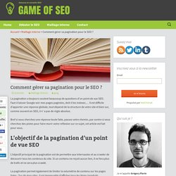 Comment gérer sa pagination pour le SEO ? - Game Of Seo