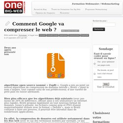 Comment Google va compresser le web ?