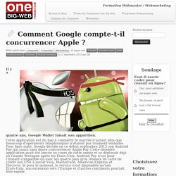 Comment Google compte-t-il concurrencer Apple ?