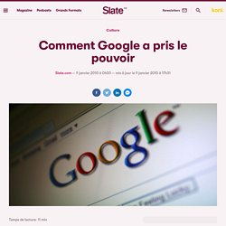 Comment Google a pris le pouvoir