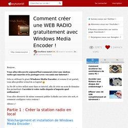 Comment créer une web RADIO gratuitement avec Windows Media Encoder !