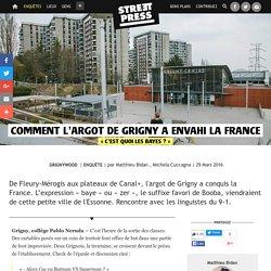 Comment l'argot de Grigny a envahi la France