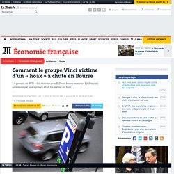 Comment le groupe Vinci victime d'un «hoax» a chuté en Bourse