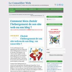 Comment bien choisir l'hébergement de son site web ou son blog ? - Le Conseiller Web