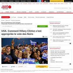 USA. Comment Hillary Clinton s'est appropriée le vote des Noirs