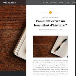 Comment écrire un bon début d'histoire ? – OSTRAMUS