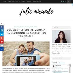 Comment le social média a impacté le secteur du tourisme ?Julie Mirande
