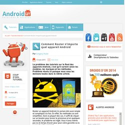 Comment Rooter n'importe quel appareil Android  Android MT