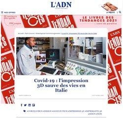 Comment l'impression 3D sauvent des vies en Italie Covid-19