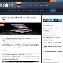 Comment rendre indétectable un malware sous OSX « Korben Korben