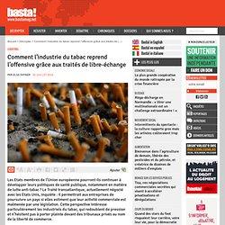 Comment l'industrie du tabac reprend l'offensive grâce aux traités de libre-échange