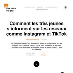 Comment les très jeunes s'informent sur les réseaux comme Instagram et TikTok