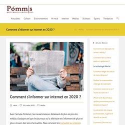 Comment s'informer sur internet en 2020 ? - Pomms