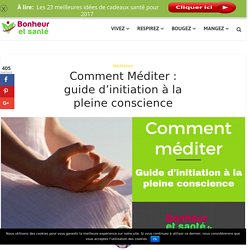 Comment Méditer : guide d'initiation à la pleine conscience