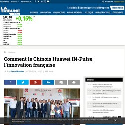 Comment le Chinois Huawei IN-Pulse l'innovation française