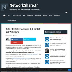 Tuto : Comment installer Android 4.4 KitKat sur Windows