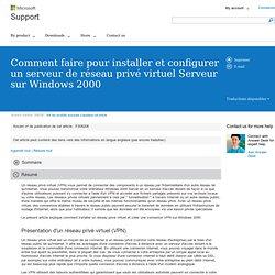Comment faire pour installer et configurer un serveur de réseau privé virtuel Serveur sur Windows2000