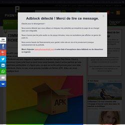 Comment installer ou désinstaller un fichier APK sur Android