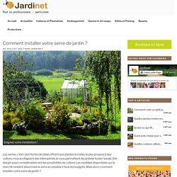 Comment installer votre serre de jardin ? - Le blog de Jardinet.fr