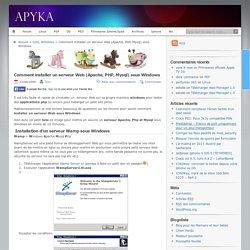 Comment installer un serveur Web (Apache, PHP, Mysql) sous Windows