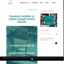 Comment installer et utiliser Google Search Console