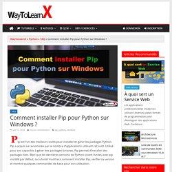 Comment installer Pip pour Python sur Windows ? - WayToLearnX